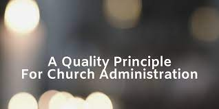 Do You Use Quality Principles in Church Administration? | Smart Church  Management